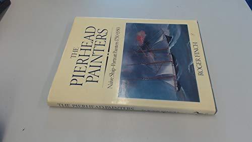 9780091538705: The Pierhead Painters: Naive Ship-portrait Painters, 1750-1950