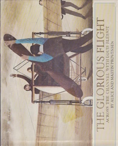 9780091543006: The Glorious Flight: Across the Channel with Louis Bleriot