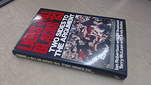 Two sides to the argument: All Blacks v Lions '83 (9780091545000) by Ian Robertson; Terry McLean