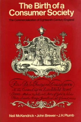 9780091548612: The Birth of a Consumer Society: Commercialization of Eighteenth Century England