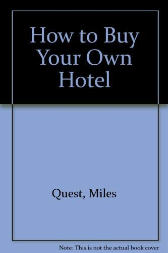 9780091550103: How to Buy Your Own Hotel