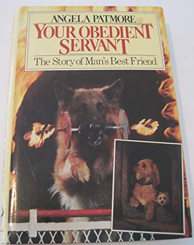 9780091553104: Your Obedient Servant: The Story of Man's Best Friend