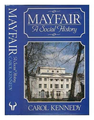 9780091555900: Mayfair: A Social History