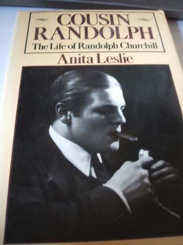 COUSIN RANDOLPH - The Life Of Randolph Churchill