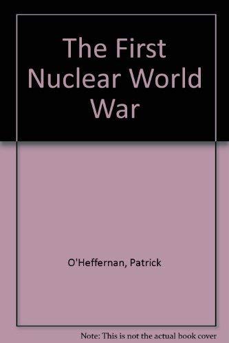 9780091558307: The First Nuclear World War
