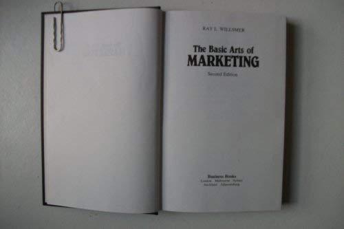 9780091559908: The Basic Arts of Marketing