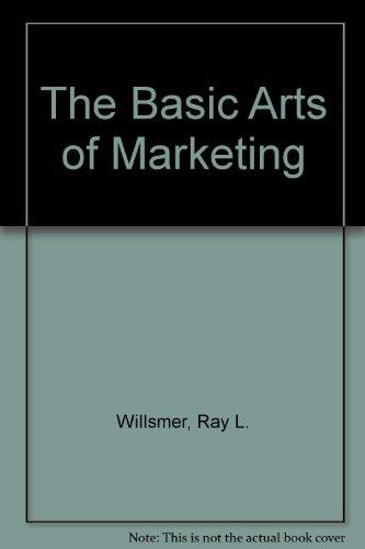 9780091559915: The Basic Arts of Marketing