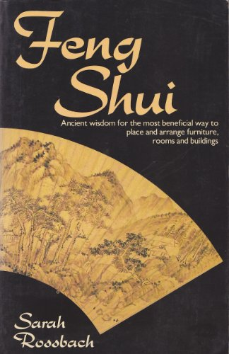 9780091560218: Feng Shui: Ancient Wisdom for the Most Beneficial Way to Place and Arrange Furniture, Rooms and Buildings