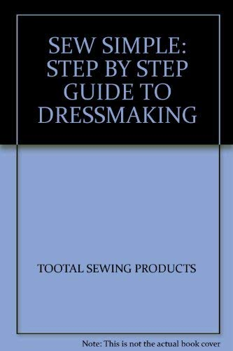 9780091561017: SEW SIMPLE: STEP BY STEP GUIDE TO DRESSMAKING