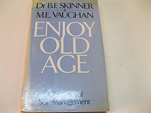 9780091561109: Enjoy Old Age