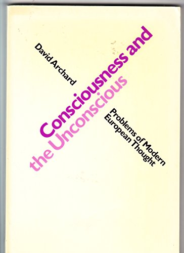 9780091567019: Consciousness and the Unconscious