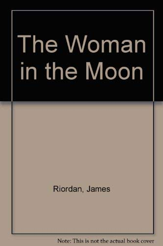 The Woman in the Moon (0091567602) by Riordan, James