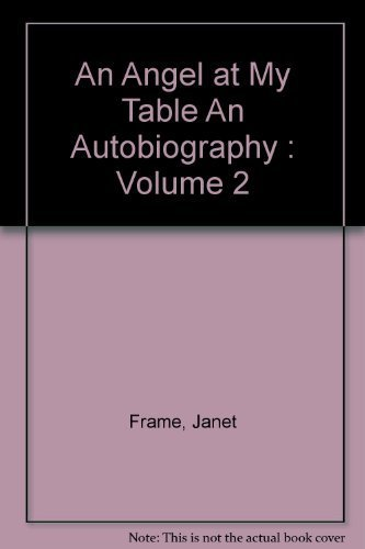 9780091569105: An Angel at my Table, An Autobiography: Volume Two