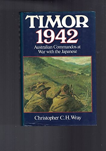 9780091574802: Timor 1942 : Australian commandos at war with the Japanese