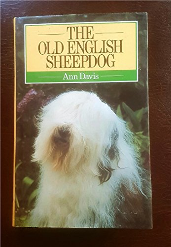 9780091581305: The Old English Sheepdog (Popular Dogs' Breed)
