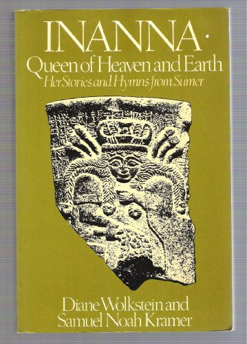 9780091581817: Inanna, Queen of Heaven and Earth, Her Stories and Hymns from Sumer