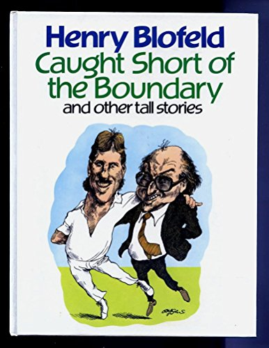 9780091585709: Caught Short of the Boundary and Other Tall Stories