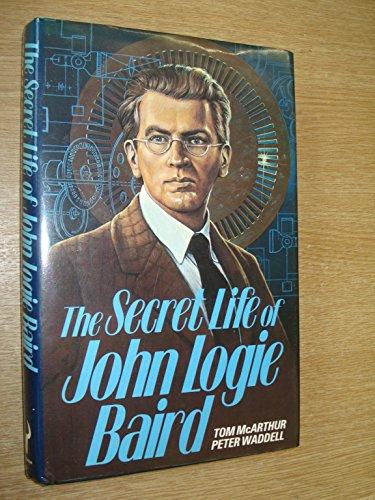 9780091587208: The Secret Life of John Logie Baird