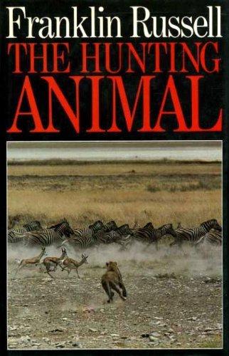 9780091587604: The Hunting Animal