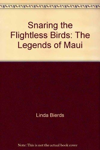 9780091588137: Snaring the flightless birds: The legends of Maui (The Rebis chapbook series)