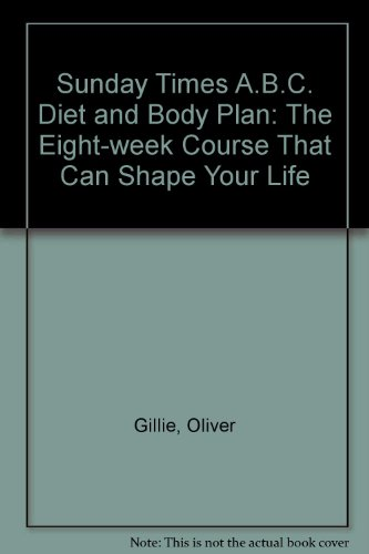 """9780091589103: """"Sunday Times"""" A.B.C. Diet and Body Plan: The Eight-week Course That Can Shape Your Life"""