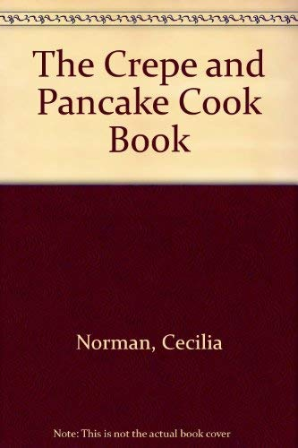 9780091590215: The Crepe and Pancake Cook Book
