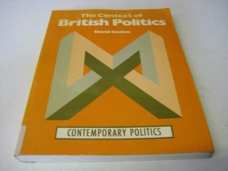 9780091591519: The Context of British Politics (Contemporary Politics)