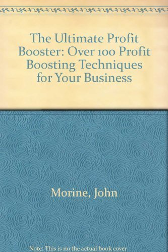 9780091592011: The Ultimate Profit Booster: Over 100 Profit Boosting Techniques for Your Business
