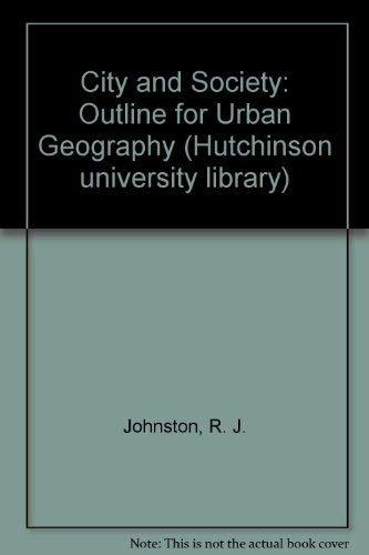 9780091592912: City and Society: An Outline for Urban Geography (Hutchinson University Library)