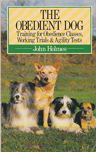 9780091593315: The Obedient Dog: Training for Obedience Classes, Working Trials and Agility Tests