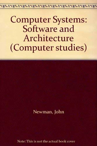 9780091594510: Computer Systems: Software and Architecture (Computer studies)