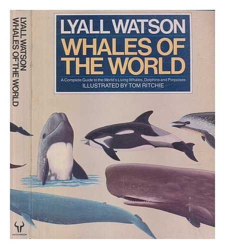 Whales of the World: A Complete Guide: Watson, Lyall