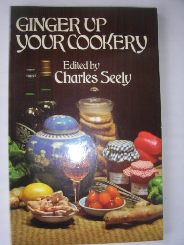 9780091598518: Ginger Up Your Cookery