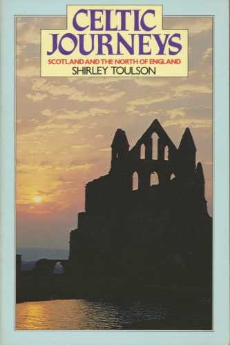 9780091599218: Celtic Journeys in Scotland and the North of England