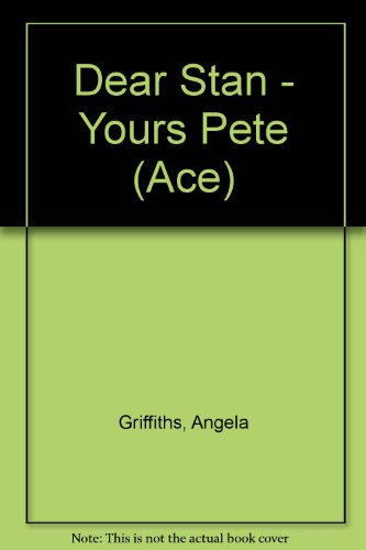 9780091600211: Dear Stan - Yours Pete (Ace)
