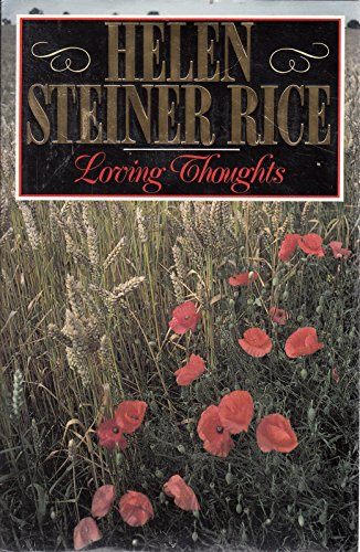 LOVING THOUGHTS FROM HELEN STEINER RICE: HELEN STEINER RICE