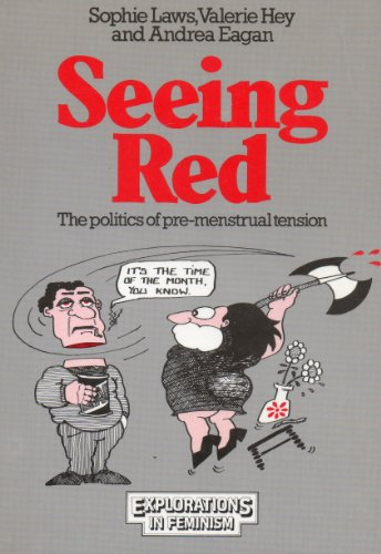 9780091608316: Seeing Red: Politics of Pre-menstrual Tension (Explorations in feminism)