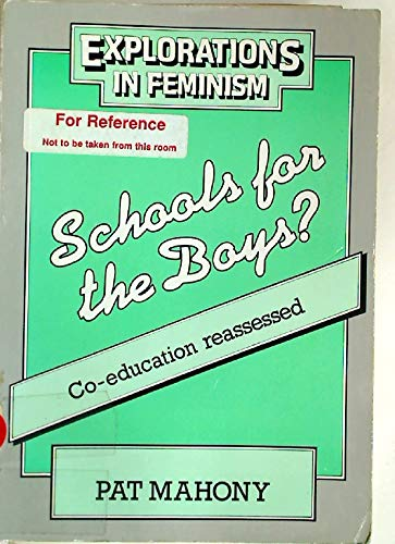 9780091608415: Schools for the Boys: Co-Education Reassessed (Explorations in Feminism Series)