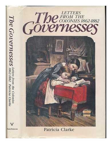 9780091608507: The Governesses: Letters from the Colonies, 1862-82