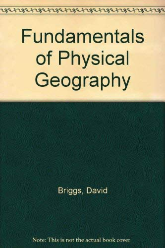 Fundamentals of Physical Geography: Briggs, David, Smithson,