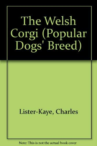 9780091614508: The Welsh Corgi (Popular Dogs' Breed)