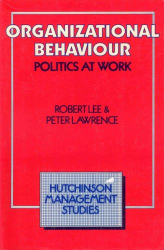 9780091616519: Organizational behaviour: Politics at work (Hutchinson management studies)