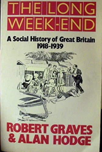 9780091619114: The Long Weekend: Social History of Great Britain, 1918-39