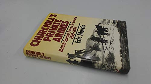 9780091619206: Churchill's Private Armies: British Special Forces in Europe 1939-1942