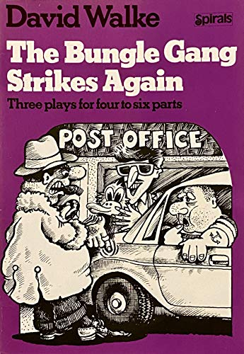 9780091625719: The Bungle Gang Strikes Again: Three Plays for Four to Six Parts (Spirals)