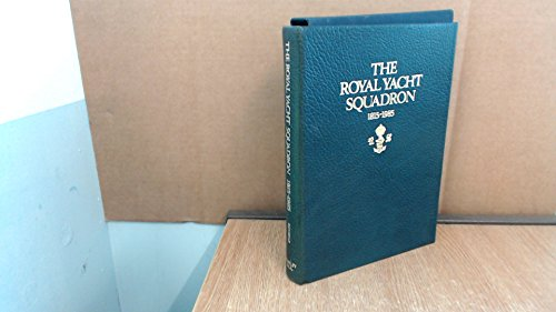 9780091625900: The Royal Yacht Squadron 1815-1985