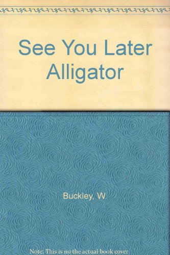 9780091627201: See You Later Alligator