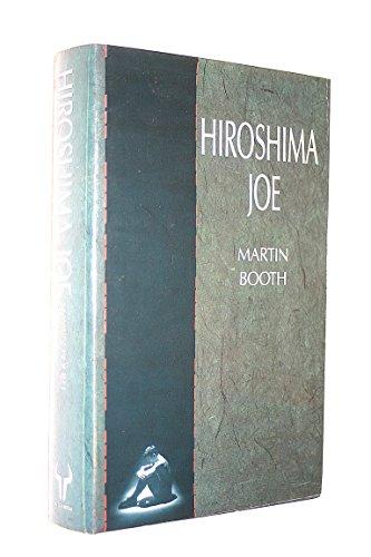 9780091627706: Hiroshima Joe