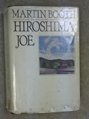 Hiroshima Joe (9780091627706) by Martin Booth