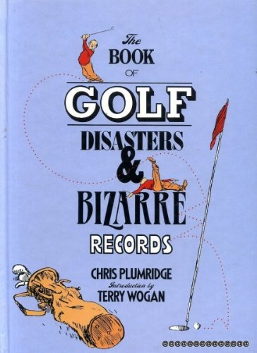 9780091628703: The Book of Golf Disasters & Bizarre Records